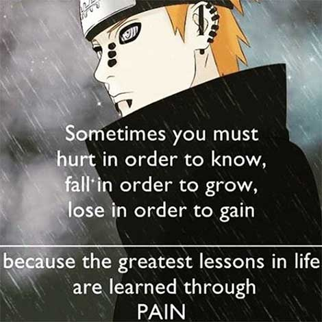 The greatest lessons in life are learned through pain
