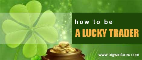 How to be a lucky trader